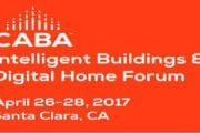 CABA Intelligent Buildings & Digital Home Forum — April 26-28, 2017 in Silicon Valley