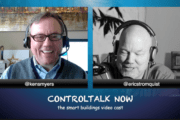 Episode 222: ControlTalk NOW — Smart Buildings VideoCast|PodCast for Week Ending Apr 23, 2017