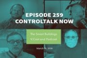 Episode 259: ControlTalk NOW — Smart Buildings Videocast and PodCast for Week Ending Mar 18, 2018
