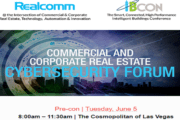 Realcomm|IBcon's Commercial & Corporate Real Estate Cybersecurity – Be a Part of the Industry's Largest Forum!