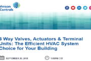 Johnson Controls Integrated Comfort Solution Webinar: 6 Way Valves, Actuators & Terminal Units: The Efficient HVAC System Choice for Your Building